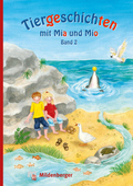 Tiergeschichten mit Mia und Mio: Delfin, Fisch, Gans, Kakadu, Schildkröte