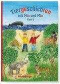 Tiergeschichten mit Mia und Mio: Affe, Elefant, Igel, Maus, Tiger, Wal