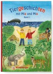 Tiergeschichten mit Mia und Mio: Affe, Elefant, Igel, Maus, Tiger, Wal; 1