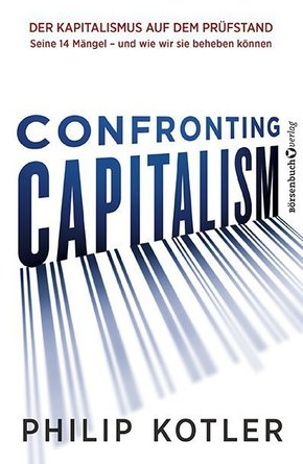 Confronting Capitalism - Der Kapitalismus auf dem Prüfstand. Seine 14 Mängel - und wie wir sie beheben können