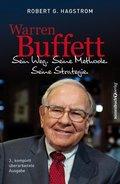 Warren Buffett: Sein Weg. Seine Methode. Seine Strategie
