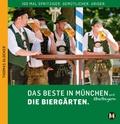 Das Beste in München und Oberbayern Die Biergärten, m. 1 Karte