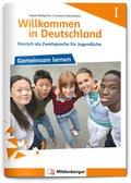 Willkommen in Deutschland - Deutsch als Zweitsprache für Jugendliche: Arbeitsheft; Bd.1 - H.1