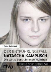 Der Entführungsfall Natascha Kampusch - Die ganze beschämende Wahrheit
