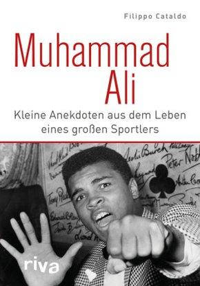 Muhammad Ali - Kleine Anekdoten aus dem Leben eines großen Sportlers