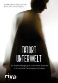 Tatort Unterwelt - Ein Strafverteidiger gibt unzensierte Einblicke in kriminelle Parallelgesellschaften