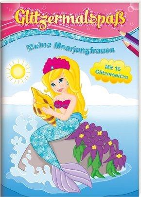 Glitzermalspaß: Meine Meerjungfrauen