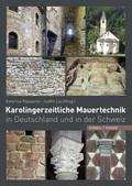 Karolingerzeitliche Mauertechnik in Deutschland und in der Schweiz