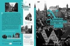 Nürnberg wiederentdeckt. Historische Filmschätze von 1912 - 1974, 1 DVD