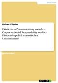 Existiert ein Zusammenhang zwischen Corporate Social Responsibility und der Dividendenpolitik europäischer Unternehmen?