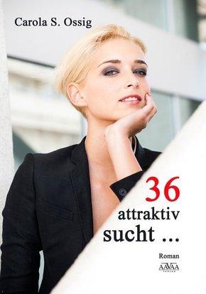 36, attraktiv, sucht... - Großdruck