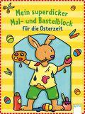 Mein superdicker Mal- und Bastelblock für die Osterzeit