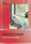 """Fachmathematik Bautechnik, mit Formelsammlung """"Bautechnik Formeln und Tabellen"""""""