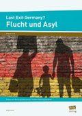 Last Exit Germany? Flucht und Asyl