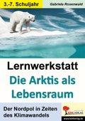 Lernwerkstatt Die Arktis als Lebensraum