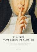 Klausur - Vom Leben im Kloster
