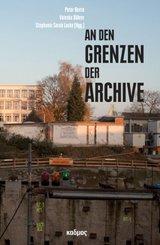 An den Grenzen der Archive