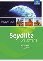 Seydlitz Weltatlas Projekt Erde (2016): Arbeitsheft Topographie