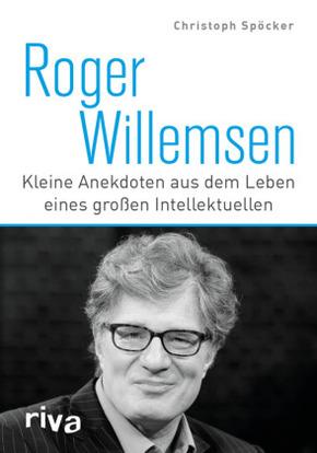 Roger Willemsen - Kleine Anekdoten aus dem Leben eines großen Intellektuellen
