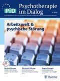 Psychotherapie im Dialog (PiD): Arbeitswelt & psychische Störungen
