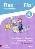 Flex und Flo, Ausgabe 2014 für Bayern: 4. Jahrgangsstufe, Themenheft Zahlen und Operationen, Größen und Messen (Für die Ausleihe)