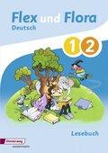 Flex und Flora - Deutsch: Lesebuch 1/2