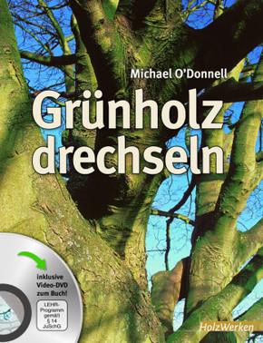 Grünholz drechseln, m. DVD