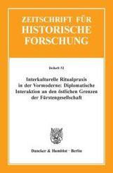 Interkulturelle Ritualpraxis in der Vormoderne: Diplomatische Interaktion an den östlichen Grenzen der Fürstengesellscha