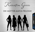 Die Mütter-Mafia-Trilogie, 12 Audio-CDs