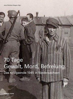 70 Tage Gewalt, Mord, Befreiung