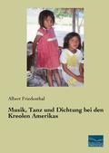 Musik, Tanz und Dichtung bei den Kreolen Amerikas