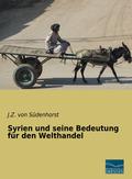 Syrien und seine Bedeutung für den Welthandel