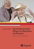 Stressreduzierende Pflege von Menschen mit Demenz