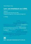 Lern- und Arbeitsbuch zur A-BWL - Bd.1