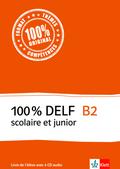 100% DELF scolaire et junior: B2 - Livre de l'élève, m. 4 Audio-CDs