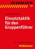 Die Roten Hefte: Einsatztaktik für den Gruppenführer; Bd.10