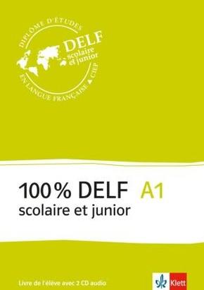 100% DELF scolaire et junior: A1 - Livre de l'élève, m. 2 Audio-CDs