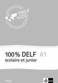 100% DELF scolaire et junior: A1 - Corrigés