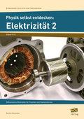 Physik selbst entdecken: Elektrizität 2