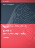 Das verkehrsrechtliche Mandat: Versicherungsrecht; Bd.4
