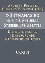 """""""Euthanasie"""" und die aktuelle Sterbehilfe-Debatte"""