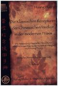 Die Klassischen Rezepturen der Chinesische Medizin in der modernen Praxis