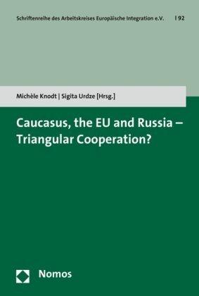 Caucasus, the EU and Russia - Triangular Cooperation?
