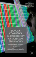Biology, Computing, and the History of Molecular Sequencing