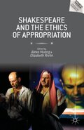 Shakespeare and the Ethics of Appropriation