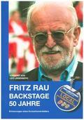 FRITZ RAU - BACKSTAGE 50 JAHRE