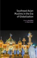 Southeast Asian Muslims in the Era of Globalization