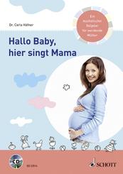 Hallo Baby, hier singt Mama, m. Audio-CD