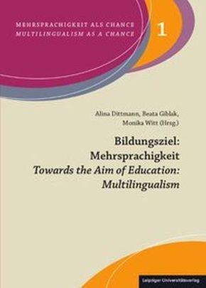 Bildungsziel: Mehrsprachigkeit / Towards the Aim of Education: Multilingualism
