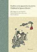 Childhood in Japanese History. Concepts and Experiences / Kindheit in der japanischen Geschichte. Vorstellungen und Erfa